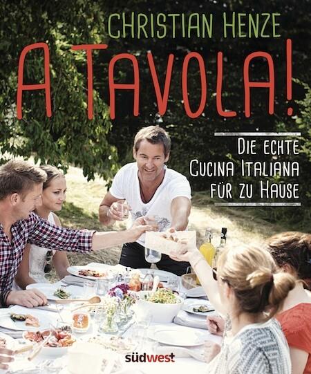Kochbuch A Tavola! Die echte Cucina Italiana für zu Hause