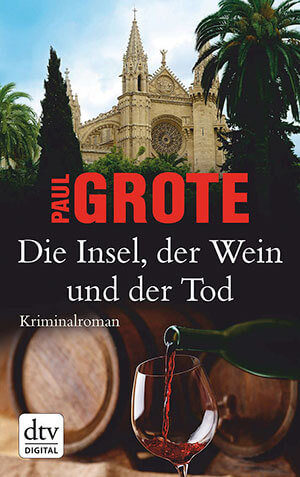 Buchtitel Paul Grote: Die Insel, der Wein und der Tod