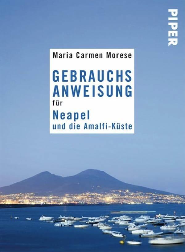 Buchtitel Gebrauchsanweisung für Neapel und die Amalfiküste von Maria Carmen Morese
