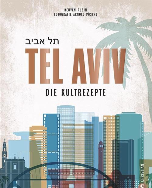 Kochbuch Tel Aviv, die Kultrezepte