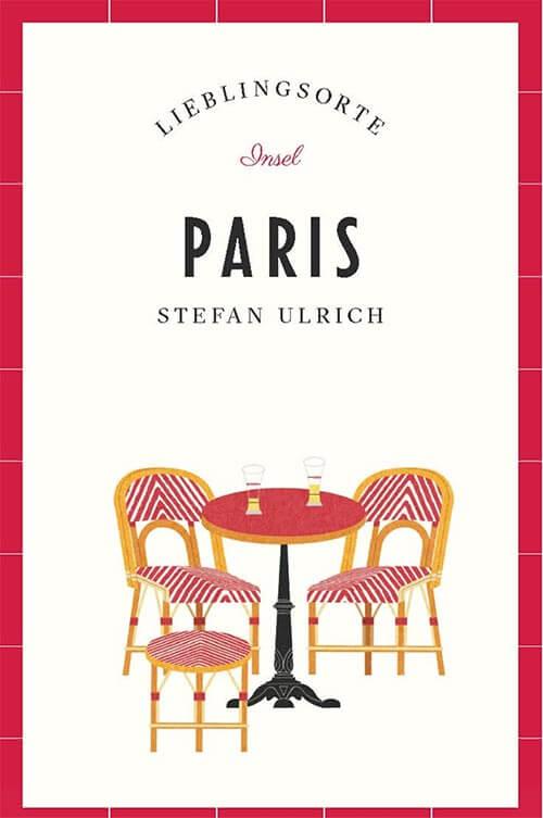 Buchtipp Lieblingsorte Paris von Stefan Ulrich
