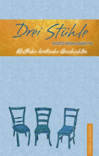 Bucht : Drei Stühle – Köstliche kretische Geschichten