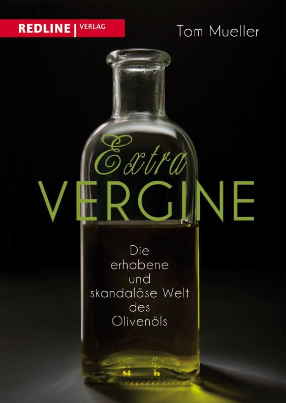 Die erhabene und skandalöse Welt des Olivenöls